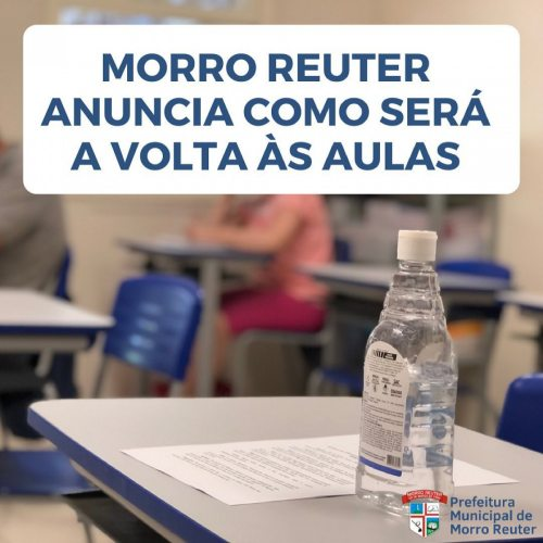 Morro Reuter anuncia como será a volta às aulas