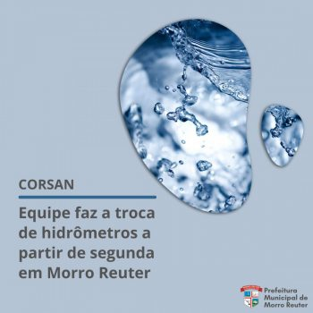 Corsan retoma troca de hidrômetros a partir de segunda-feira em Morro Reuter